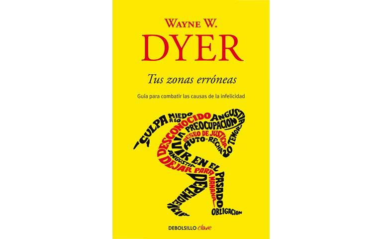 Tus zonas erróneas, autor: Wayne W. Dyer.