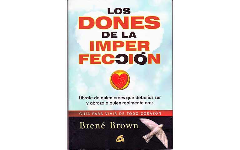 Los dones de la imperfección, autor: Brené Brown.