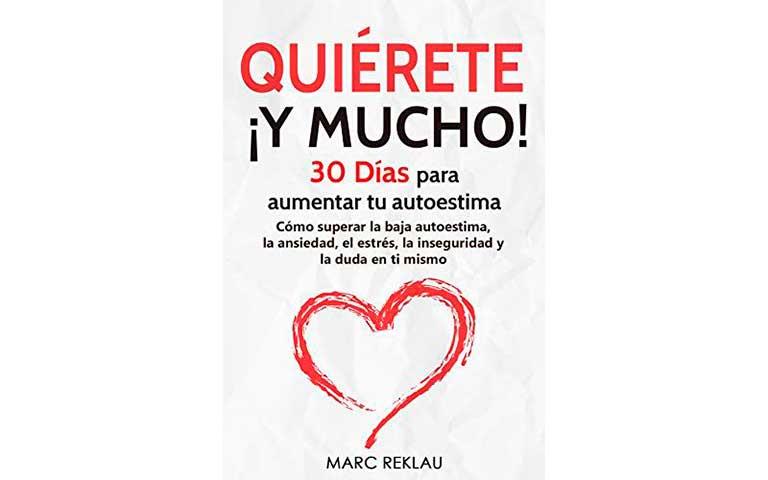 Quiérete ¡Y mucho!, autor: Marc Reklau.