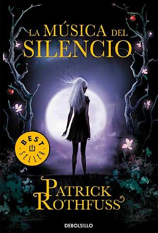 La música del silencio / Autor: Patrick Rothfuss
